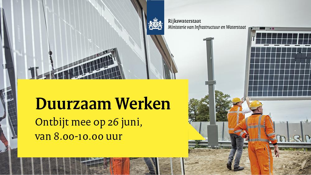 Kom kennismaken met duurzaam Rijkswaterstaat. Ontbijt mee op 26 JUNI 08.00 – 10.00 uur.